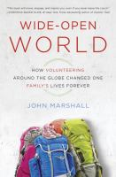 Wide open world how volunteering around the globe changed one family's lives forever