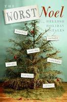 The worst Noel hellish holiday tales