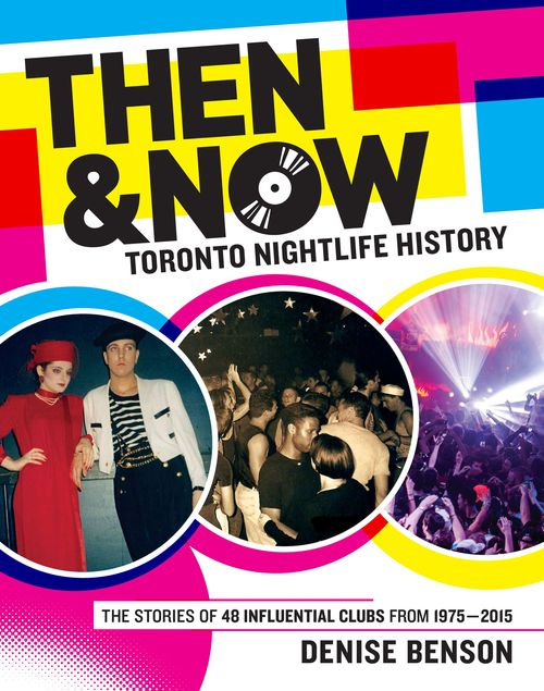 Then and Now Toronto Nightlife History