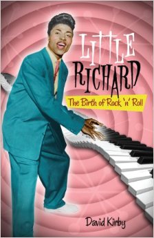 Little Richard The Birth of Rock n Roll by David Kirby