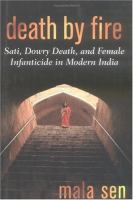 Death by fire -sati, dowry, death, and female infanticide in modern India