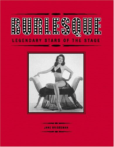 Burlesque  legendary stars of the stage