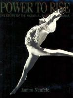 Power to rise the story of the National Ballet of Canada