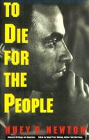 To die for the people  the writings of Huey P. Newton