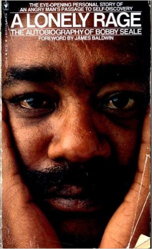 A Lonely Rage - The Autobiography of Bobby Seale