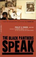 For over three decades, The Black Panthers Speak has represented the most important single source of original material on the Black Panther Party.