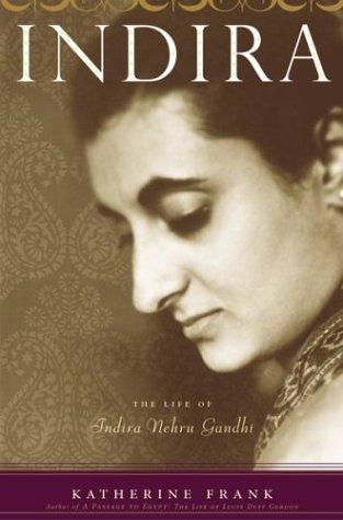 Indira The Life of Indira Nehru Gandhi