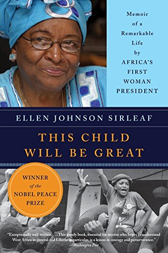 This child will be great memoir of a remarkable life by Africa's first woman president Ellen Johnson Sirleaf