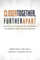 Closer together, further apart- the effect of technology and the Internet on parenting, work, and relationships