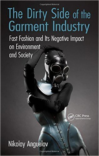 The dirty side of the garment industry fast fashion and its negative impact on environment and society