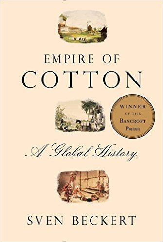 Empire of cotton a global history by Sven Beckert