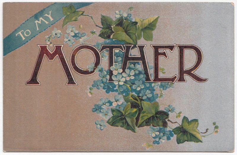 To My Mother vintage postcard circa 1910