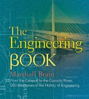 The engineering book from the catapult to the Curiosity Rover 250 milestones in the history of engineering