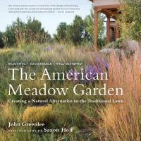 The American meadow garden - creating a natural alternative to the traditional lawn