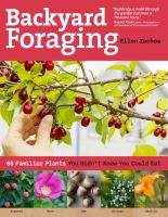 Backyard foraging - 65 familiar plants you didn't know you could eat