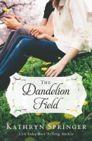 The dandelion field - Kathryn Springer