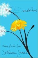 Dandelion - memoir of a free spirt, by Catherine James