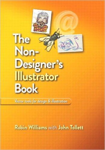 The Non-Designer's Illustrator Book by Robin Williams