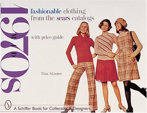 Fashionable clothing from the Sears catalogs late '70s