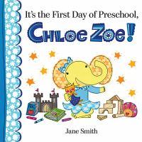 It's the First Day of Preschool Chloe Zoe