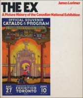 The Ex a picture history of the Canadian National Exhibition