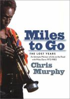 Miles to Go Remembering Miles Davis