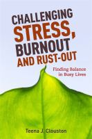 Challenging stress, burnout and rust-out - finding balance in busy lives