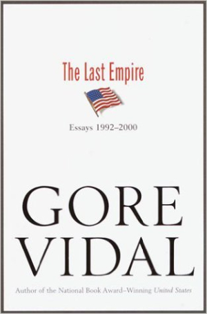 The last empire - essays 1992-2000 - Gore Vidal