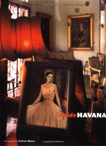 Inside Havana Photographs by Andrew Moore