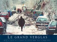 Le grand verglas récit en images de la tempête de janvier 1998