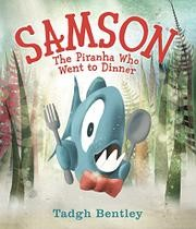 Samson; The Piranha Who Went to Dinner