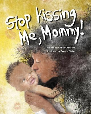 Stop Kissing Me Mommy