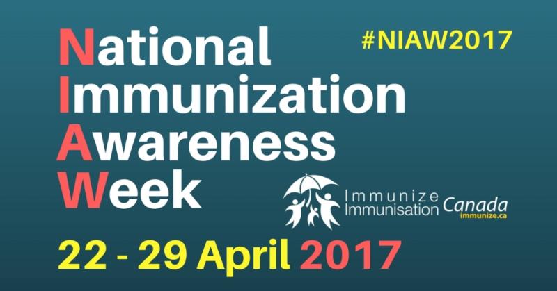 National Immunization Awareness Week , april 22 to 29, 2017