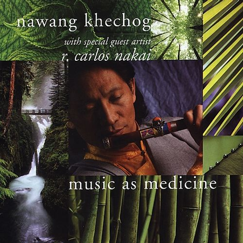 Nawang kechong and r. carlos nakai music as medicine