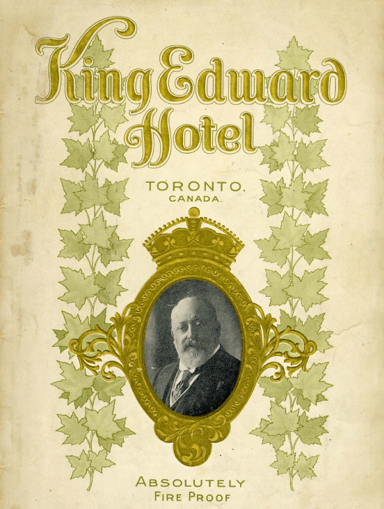 King Edward Hotel Toronto Canada Absolutely Fire Proof