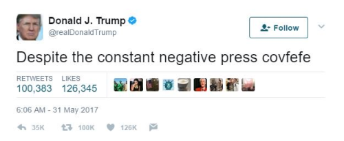 Donald trump tweet: Despite the constant negative press covfefe