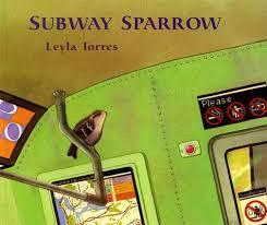 Subway Sparrow, by Leyla Torres