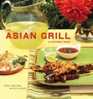 The Asian Grill, by Corinne Trang