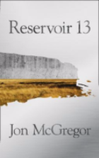 Reservoir 13, by Jon McGregor