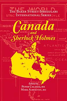 Canada and Sherlock Holmes, edited by Peter Calamai and Mark Alberstat