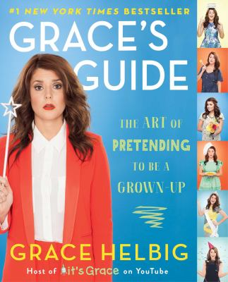 Grace's Guide - The Art of Pretending to Be a Grown-Up