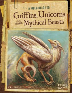 Griffins  Unicorns and other Mythical Beasts