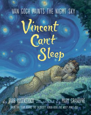 Vincent Can't Sleep by Barb Rosenstock