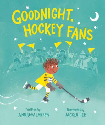 Goodnight Hockey Fans by Andrew Larsen