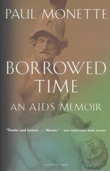 Borrowed Time An AIDS Memoir by Paul Monette