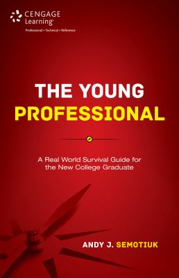 The young professional a real world survival guide for the new college graduate