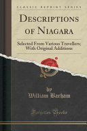 Descriptions of Niagara - Selected From Various Travellers; With Original Additions by William Barham  ebook 1847