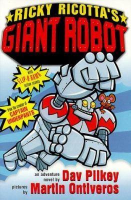 Ricky Ricotta's Giant Robot by Dav Pilkey
