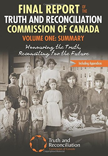 Final Report of the Truth and Reconciliation Commission of Canada  Volume 1 Summary Honouring the Truth  Reconciling for the Future