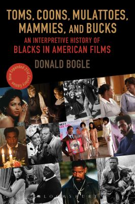 Toms  coons  mulattoes  mammies  and bucks an interpretive history of Blacks in American films